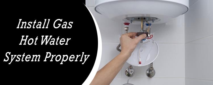 Install Gas Hot Water System Properly