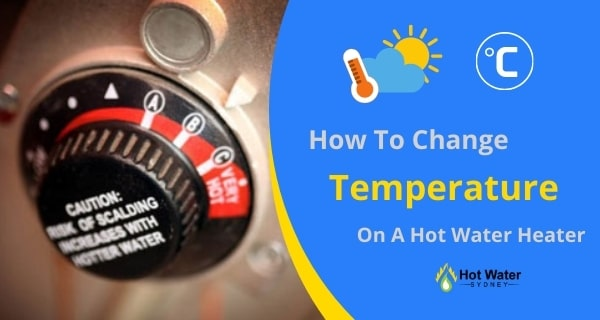 How To Change The Temperature On A Hot Water Heater